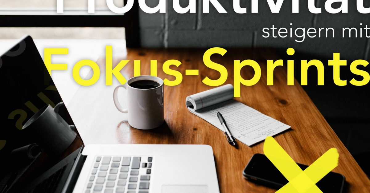 Produktivität steigern durch Fokus-Sprints